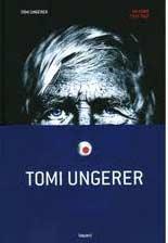 Que de conversations passionnantes dans ce livre avec Tomi Ungerer.